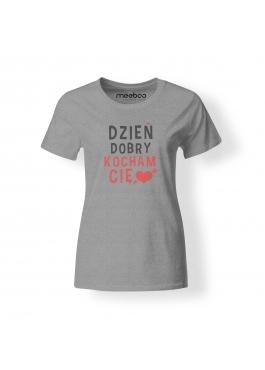 """Koszulka damska Keep """"Dzień dobry. Kocham Cię"""""""