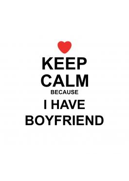 "Koszulka damska ""Keep Calm. Have a boyfriend"""